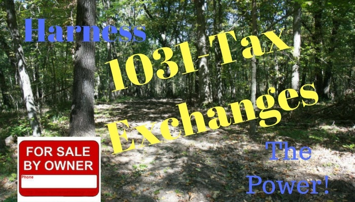 Harness the Power of the 1031-Tax Exchange!